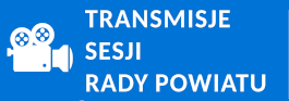 Transmisje obrad sesji Rady Powiatu